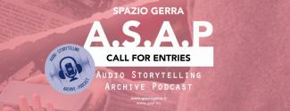 ASAP - Audio - Storytelling - Archive - Podcast